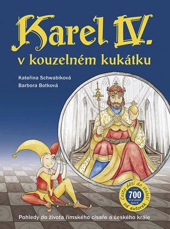 Karel IV. v kouzelném kukátku Pohledy do života římského císaře a českého krále