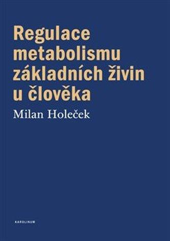 Regulace metabolismu základních živin u člověka