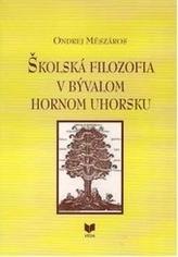 Školská filozofia v bývalom Hornom Uhorsku