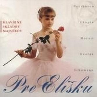 Pre Elišku - Klavírne skladby majstrov CD