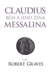Claudius bůh a jeho manželka Messalina
