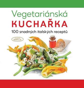 Vegetariánská kuchařka - 100 snadných italských receptů