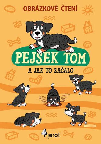 Pejsek Tom a jak to začalo - Obrázkové čtení