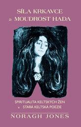 Síla krkavce a moudrost hada - Spiritualita keltských žen a stará keltská poezie