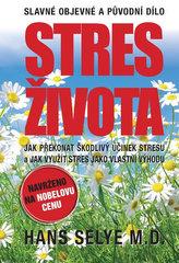 Stres života - Jak překonat škodlivý účinek stresu a jak využít stres