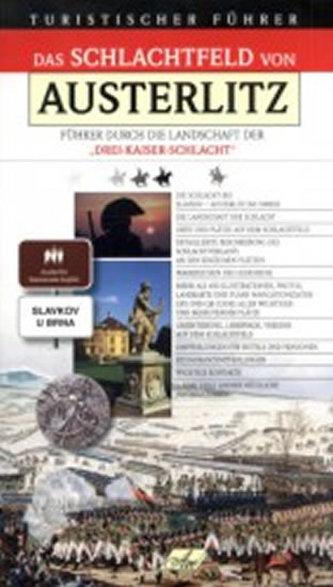 Das Schlachtfeld von Austerlitz – Führer durch die Landschaft der Drei-Kaiser-Schlacht - Hanák Jaromír