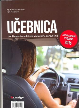 Učebnica pre žiadateľa o udelenie vodičského oprávnenia-akt.vyd.2016