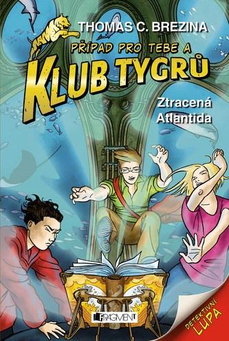 Klub Tygrů – Ztracená Atlantida - Thomas Brezina