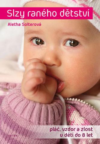 Slzy raného dětství - Pláč, vzdor a zlost u dětí do 8 let