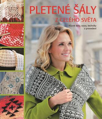 Pletené šály z celého světa - Různé styly, vzory, techniky a provedení