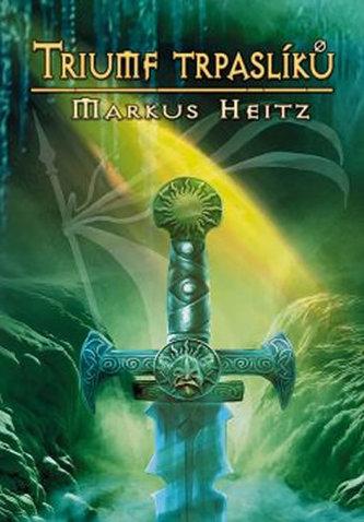 Trpaslíci 5 - Triumf trpaslíků - Markus Heitz