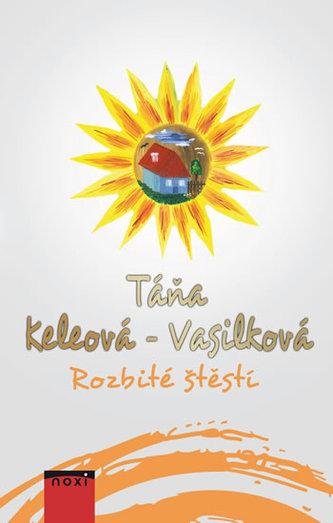 Rozbité štěstí - Táňa Keleová-Vasilková