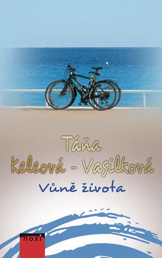 Vůně života - Táňa Keleová-Vasilková