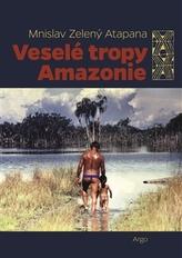 Veselé tropy Amazonie
