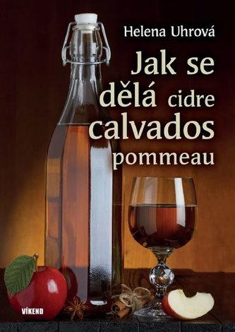 Jak se dělá cidre, calvados, pommeau