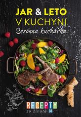Recepty zo života 33- Sezónna kuchárka – Jar & leto v kuchyni