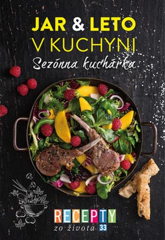 Recepty zo života 33 Jar & leto v kuchyni - Anna Schneiderová
