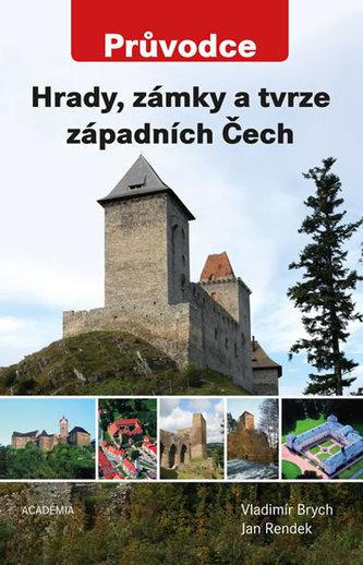 Hrady, zámky a tvrze západních Čech - Průvodce
