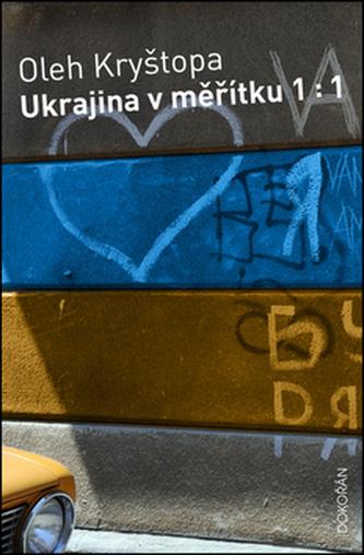 Ukrajina v měřítku 1:1 - Oleh Kryštopa