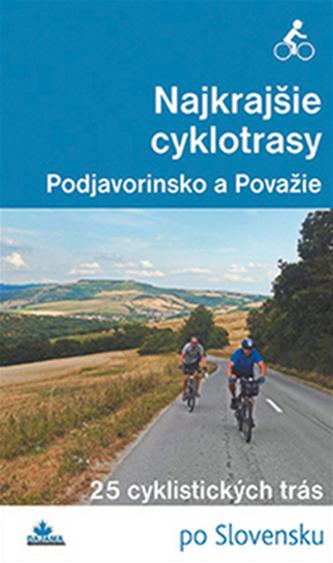 Najkrajšie cyklotrasy Podjavorinsko a Považie - Daniel Kollár