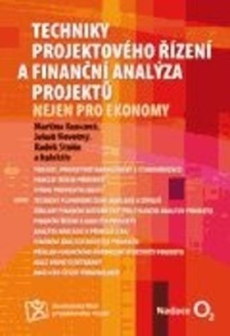 Techniky projektového řízení a finanční analýza projektů - Kolektiv Autorů