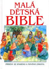 Malá dětská Bible - Příběhy ze Starého a Nového zákona