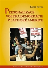 Personalizace voleb a demokracie v Latinské Americe