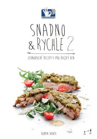 SNADNO & RYCHLE 2 - Jednoduché recepty pro každý den - Vaněk Roman