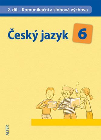 Český jazyk 6 II.díl Komunikační a slohová výchova - Hana Hrdličková