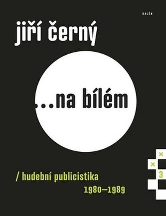 Jiří Černý... Na bílém 3 - Jiří Černý