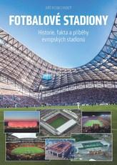 Fotbalové stadiony - Historie, fakta a příběhy evropských stadionů