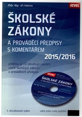 Školské zákony a prováděcí předpisy s komentářem 2015/2016 + CD