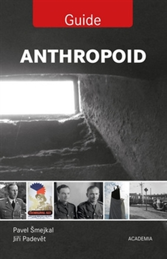 Anthropoid - Guide - Pavel Šmejkal