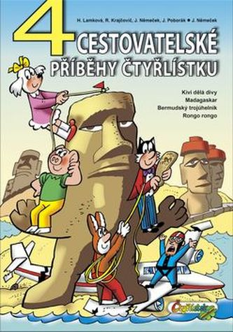 4 Cestovatelské příběhy Čtyřlístku - Jaroslav Němeček; Hana Lamková; Radim Krajčovič; Jiří Poborák