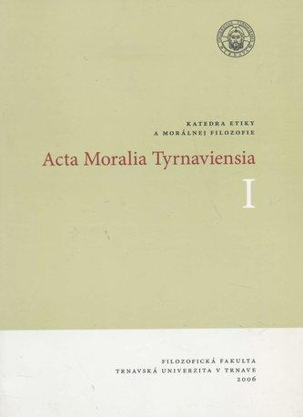Acta Moralia Tyrnaviensia I