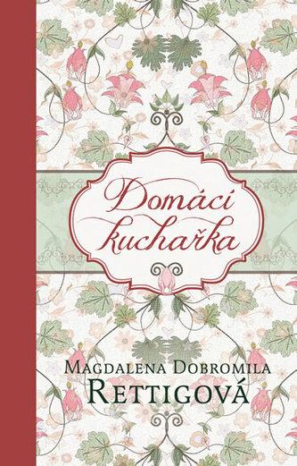 Domácí kuchařka - Magdalena Dobromila Rettigová