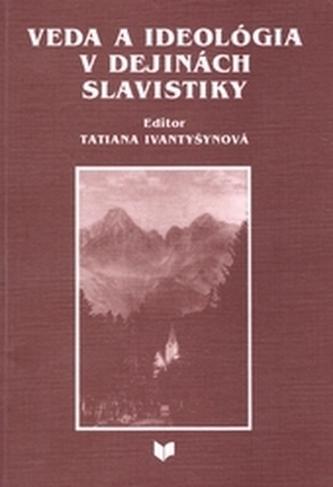Veda a ideologia v dejinach slavistiky