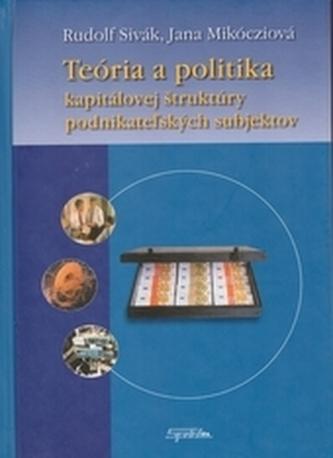 Teória a politika kapitálovej štruktúry podnikateľských subjektov
