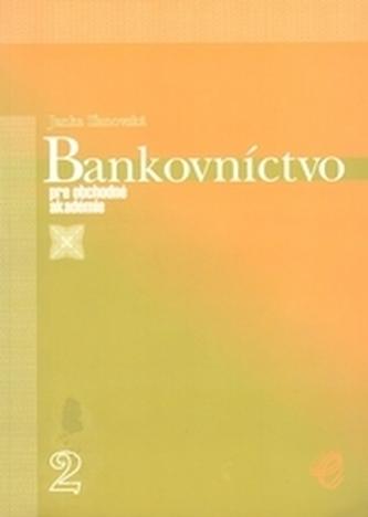 Bankovníctvo pre obchodné akadémie 2. časť