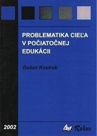 Problematika cieľa v počiatočnej edukácii