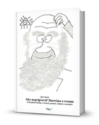 Ako nepripraviť Darwina o rozum