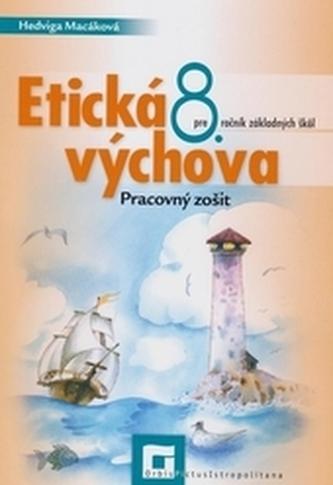 Etická výchova 8 pre 8. ročník ZŠ – pracovný zošit