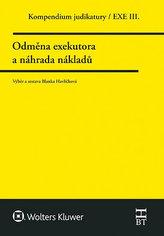 Kompendium judikatury. Odměna exekutora a náhrada nákladů. 3. díl
