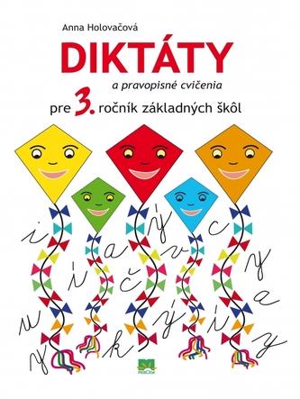Diktáty a pravopisné cvičenia pre 3. ročník základných škôl