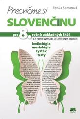 Precvičme si slovenčinu pre 8. ročník základných škôl