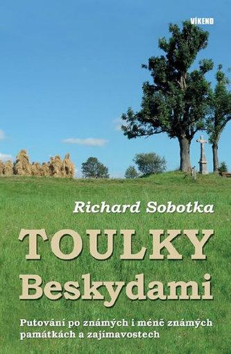 Toulky Beskydami - Putování po známých i méně známých památkách a zajímavostech