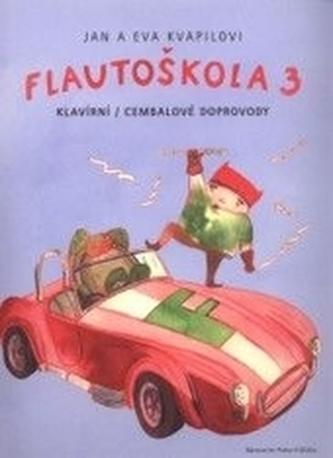 Flautoškola 3 klavírní - cembalové doprovody - Kvapil, Jan; Kvapilová, Eva