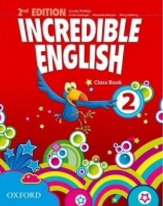 Incredible English 2nd Edition 2 Class Book - Phillips Sarah