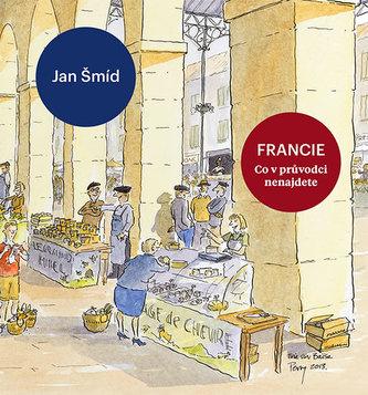 Francie - Co v průvodci nenajdete