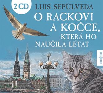 O rackovi a kočce, která ho naučila létat - Luis Sepúlveda; Ivan Trojan; Klára Sedláčková Oltová; Jan Vondráček